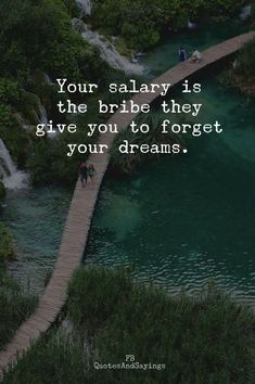 Quotes : Your salary is the bribe they give you. Positive Quotes : Your salary is the bribe they give you.Positive Quotes : Your salary is the bribe they give you. Now Quotes, Great Quotes, Inspirational Quotes, Music Quotes, Good Energy Quotes, Funny Motivational Quotes, Feel Good Quotes, Money Quotes, Super Quotes