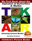 My First Book about the Alphabet of Butterflies & Moths: Amazing Animal Books - Children's Picture Books