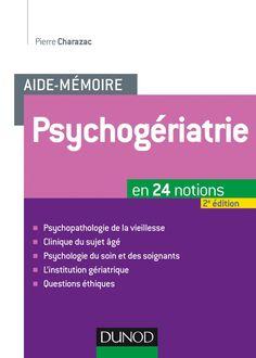 BU LILLE 1 Sciences de la Vie Aide-mémoire Psychogériatrie - Dunod  Cote 618 CHA
