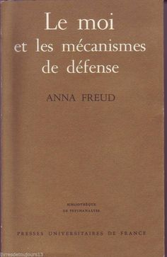 #psychologie : Le Moi Et Les Mécanismes De Défense  - Anna Freud.      Puf/Bibliothèque de psychanalyse, 10/1985. 168 pp. brochées.     Traduction de l'allemand par Anne Berman.