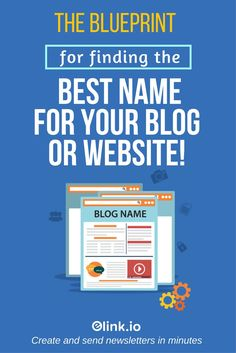 The Blueprint for Finding the Best Name for Your Blog or Website!