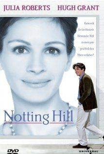 """Notting Hill - 1999 """"William: I live in Notting Hill. You live in Beverly Hills. Everyone in the world knows who you are, my mother has trouble remembering my name. Anna Scott: I'm also just a girl, standing in front of a boy, asking him to love her."""""""