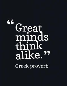 great-minds-think-alike-quote-1.jpg (622×800)