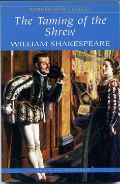 the main themes of william shakespeares play the taming of the shrew Anne tyler gives shakespeare's problematic play the taming of the shrew a   even musicals — inspired by the works of william shakespeare  they embrace  the timeless themes and spirit of shakespeare's plays even.