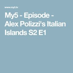 My5 - Episode - Alex Polizzi's Italian Islands S2 E1