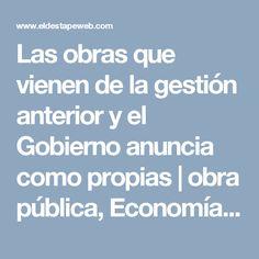 Las obras que vienen de la gestión anterior y el Gobierno anuncia como propias | obra pública, Economía Política, Macri Presidente Video