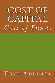 Cost of Capital by Toye Adelaja https://www.amazon.com.au/dp/B01LZ0X1TH/ref=cm_sw_r_pi_dp_x_wWV8xbZAJ0Q61