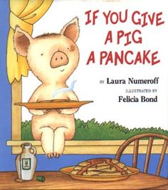 Laura Numeroff writes wonderful silly stories, and the kids in my One year old class will sit still for these!
