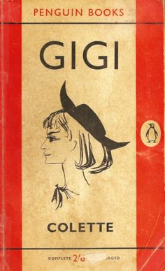 Gigi by Colette Book Writer, Book Authors, Book Cover Art, Book Art, Book Covers, Antique Books, Vintage Books, Penguin Books Classics, Famous Books