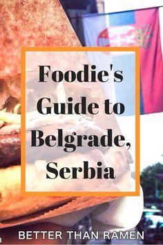 foodies guide to belgrade serbia