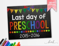 INSTANT DOWNLOAD Last Day of Preschool School Sign by HouseofHays