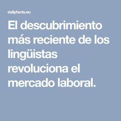 El descubrimiento más reciente de los lingüistas revoluciona el mercado laboral.