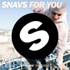 Snavs - For You [OUT NOW] by Spinnin' Records