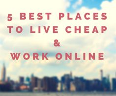 Cheap places to live for #digitalnomads.