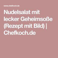 Nudelsalat mit lecker Geheimsoße (Rezept mit Bild)   Chefkoch.de