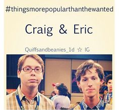 i love craig and eric!!!!!!!!!!!!!!!!!!!!!!!!!!!!!!!!!!!!!!!!!!!!!!!!!!!!!!!!!!!!!!!!!!!!!!!!!!!!!!!!!!!!!!!!!!!