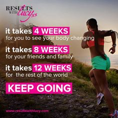 It takes 4 weeks for YOU to see your body changing. It takes 8 weeks for your FRIENDS AND FAMILY. It takes 12 weeks for THE REST OF THE WORLD. Keep going. Motivational Quotes For Working Out, Work Quotes, Runners World, 12 Weeks, Rest Of The World, Keep Going, Fitness Motivation, Motivation Quotes, See You