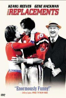 The Replacements - starring Keanu Reeves and Gene Hackman