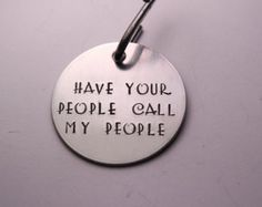 """1.25 inch """"Have your people call my people""""  Personalized Pet ID tag (Pet's name & your phone on the back)"""