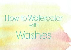 How to Watercolor: Washes 6 effects from dry/wet paper/paint