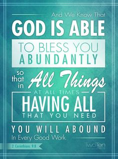 "#VOTW: ""...God will bless you abundantly, so in all things...you will abound in every good work."" - 2 Corinthians 9:8"