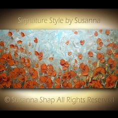 Hey, I found this really awesome Etsy listing at https://www.etsy.com/listing/84541217/original-large-abstract-orange-poppies