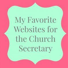Church Secretary Websites http://www.theministrymom.com/church-secretary/my-5-favorite-websites-for-church-secretaries/
