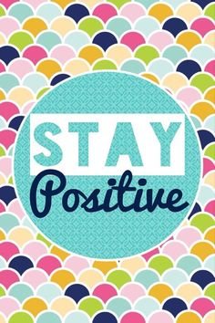 Stay positive #inspiration