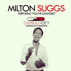 "Jazz Vocalist Milton Suggs performs ""You've Changed"" on Capsulocity.com."