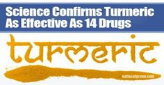 ❧ Science Confirms Turmeric As Effective As 14 Drugs