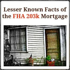 Lesser Known Facts of the FHA 203k Mortgage  #mortgage #FHA203K