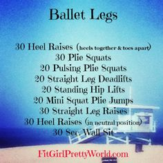 Ballet Legs Workout .... last leg workout for Sunday.  Man oh Man will I be sore after this.