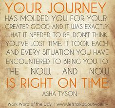your journey has molded you for the greater good quote - Google Search