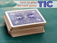 "How to play the card game ""Tic"" and other camping favorites."