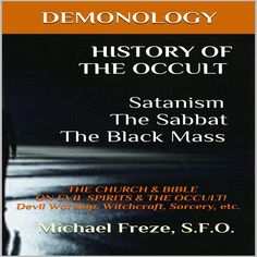 A MUST READ:  Demonology History Of The Occult
