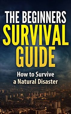 FREE TODAY The Beginner's Survival Guide - How to Survive a Natural Disaster: DIY Survival Hacks and Tips (Surviving a Disaster in Your Home) - Kindle edition by Elias Rizvi. Politics & Social Sciences Kindle eBooks @ Amazon.com.
