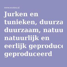 Jurken en tunieken, duurzaam, natuurlijk en eerlijk geproduceerd
