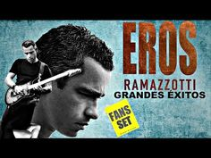 """ Eros Ramazzotti "" Grandes Exitos Mix en HD/HQ - YouTube"