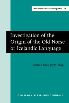 Investigation of the origin of the Old Norse or Icelandic Language / Rasmus Kristian Rask - Amsterdam ; Philadelphia : John Benjamins, cop. 2013