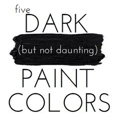 When Painting a Room Dark . . . (plus, link to dark paint color suggestions)