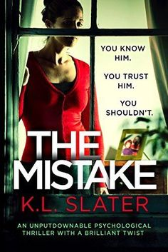 The Mistake: An unputdownable psychological thriller with a brilliant twist by K.L. Slater, http://www.amazon.co.uk/dp/B073RWKQ5J/ref=cm_sw_r_pi_dp_x_ALqBzbQ11B7FP