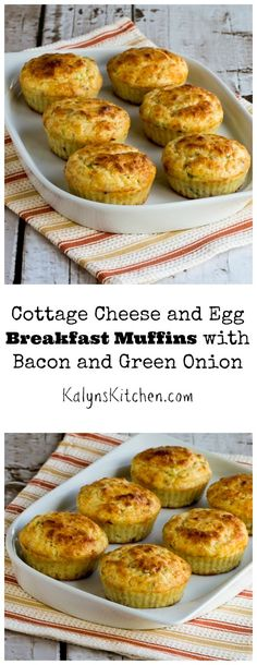 These Cottage Cheese  and Egg Breakfast Muffins with Bacon and Green Onions have a tiny bit of flour, but this is still a delicious low-carb and high protein breakfast choice. I've made these over and over since I first posted the recipe back in 2007!  [found on KalynsKitchen.com]