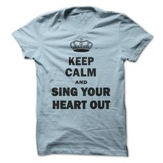 Keep calm and sing your heart out T Shirts, Hoodies, Sweatshirts - #design t shirts #college hoodies. CHECK PRICE => https://www.sunfrog.com/LifeStyle/Keep-calm-and-sing-your-heart-out.html?id=60505