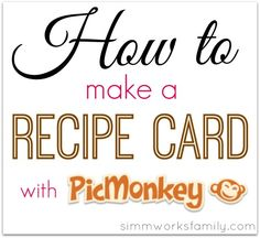 How to Make a Recipe Card with PicMonkey - this is SUCH a great #tutorial