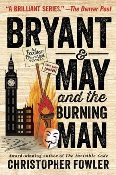 9 new mysteries, including Bryant & May and the Burning Man by Christopher Fowler.