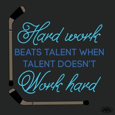 Hard work beats talent when talent doesn't work hard!  Never give up on your goals and always push yourself to your limits.  You will be surprised when you achieve more than you thought you could! Inspiration from ChalkTalkSPORTS! #hockey #hockeyplayer #hockeylife #motivation