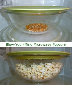 Glass bowl + ceramic plate + popcorn kernels = perfectly popped popcorn in microwave. No bag. No butter or oil. Nothing to throw away afterward. And no un-popped kernels. Put 1/4 cup dry popcorn kernels in microwave-safe glass bowl (pyrex is a great choice). Place microwave-safe plate on top of bowl. Plate should be wide enough to go beyond rim of bowl. Microwave 2 min 45 sec. gm