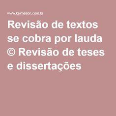 Revisão de textos se cobra por lauda © Revisão de teses e dissertações
