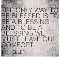 Tim Keller -- Blessed to be a blessing. Nice Words About Life, Great Words, Love Words, Beautiful Words, Great Quotes, Me Quotes, Inspirational Quotes, Tim Keller Quotes, Speak Life
