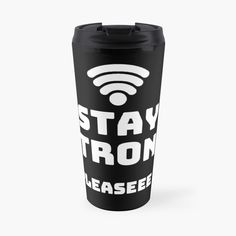 Stay strong, get yourself a funny custom desing from RIVEofficial redbubble shop. My Portfolio, Stay Strong, Travel Mug, Wifi, It Works, Connection, Custom Design, Phone Cases, Trends